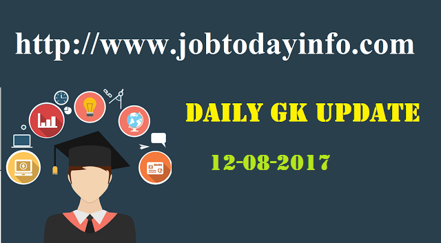 Daily GK Update 12th August 2017, Important Current Affairs