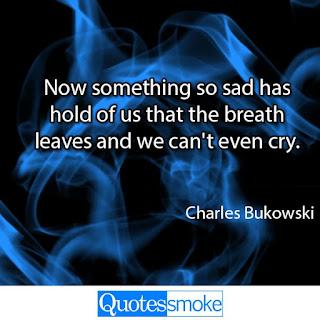 Charles Bukowski Sad Quote
