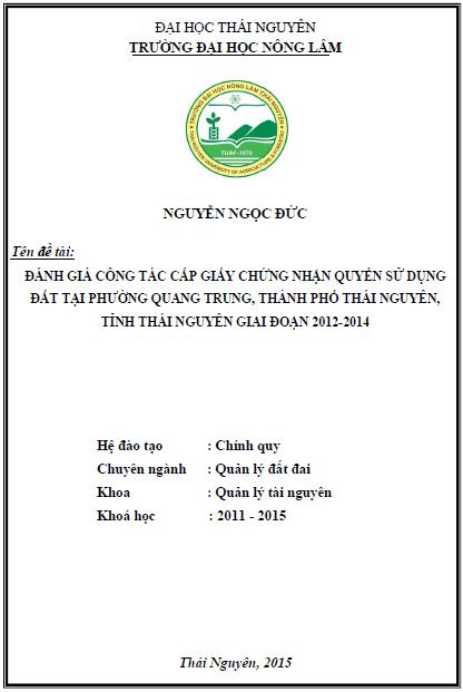 Đánh giá công tác cấp giấy chứng nhận quyền sử dụng đất tại phường Quang Trung thành phố Thái Nguyên tỉnh Thái Nguyên giai đoạn 2012 – 2014