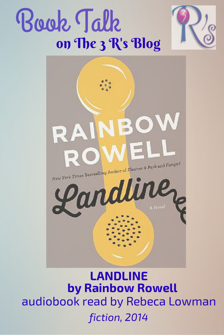 audiobook discussion LANDLINE by Rainbow Rowell The 3 Rs Blog