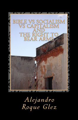 Bible vs Socialism vs Capitalism and The Right to Bear Arms at Alejandro's Libros