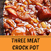 Three Meat Crock Pot Cowboy Beans