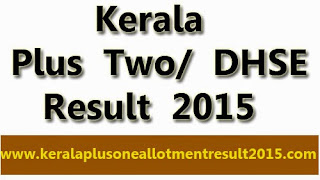 Kerala VHSE Exam result 2015, vocation higher secondary exam result 2015, dhse result 2015, Kerala Plus Two result 2015