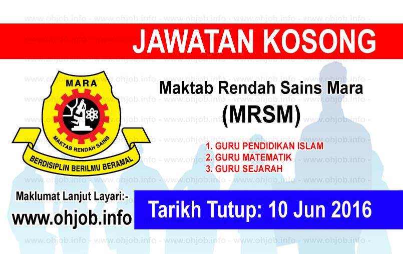 Jawatan Kerja Kosong Maktab Rendah Sains Mara (MRSM) logo www.ohjob.info jun 2016