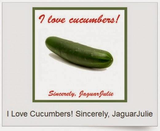 I Love Cucumbers Sincerely JaguarJulie