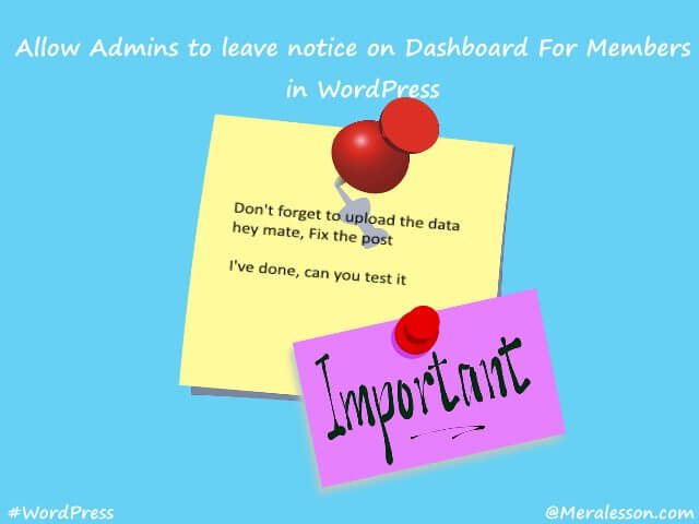 leave notices for other members in WordPress