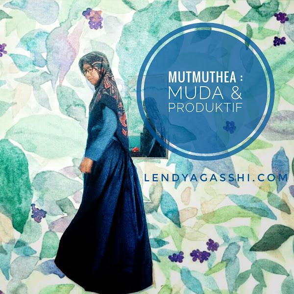 Mutmuthea : Muda & Produktif