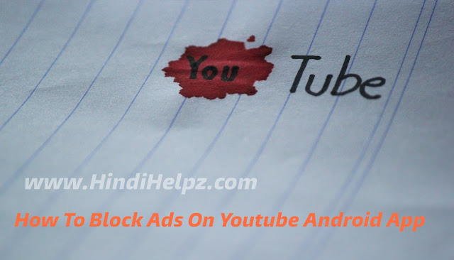 How to block ads on youtube android app