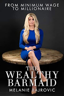 The Wealthy Barmaid: From Minimum Wage to Millionaire by Melanie Bajrovic