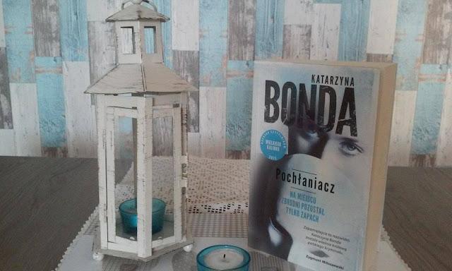 To, co czytam: Pochłaniacz, Katarzyna Bonda
