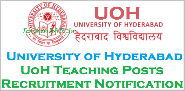 UoH Recruitment, UoH Professors recruitment,University of Hyderabad Teaching Posts Recruitment 2017