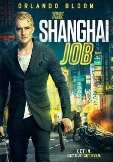 The Shanghai Job Torrent (2018) Legendado – Download