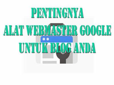 Pentingnya Alat Webmaster Google