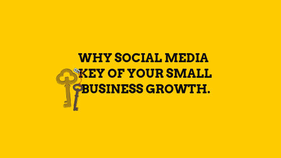 Why social media key of your small business growth?
