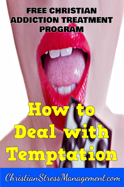Free Bible Based Addiction Recovery Program step 11 How to deal with temptation