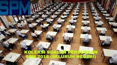 Koleksi Soalan Percubaan SPM 2018 Seluruh Negeri (Skema Jawapan)