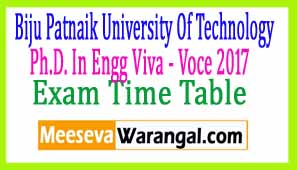 Biju Patnaik University Of Technology Ph.D. In Engg Viva - Voce 2017 Exam Time Table