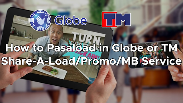 How to Pasaload in Globe or TM (Share-A-Load/Promo/MB