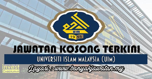 Jawatan Kosong 2017 di Universiti Islam Malaysia (UIM) www.banyakjawatan.my