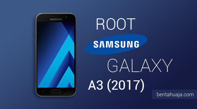 How To Root Samsung Galaxy A3 (2017) SM-A320 And Install TWRP Recovery