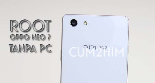 Cara Root Oppo Neo 7 Tanpa PC (Via Recovery)