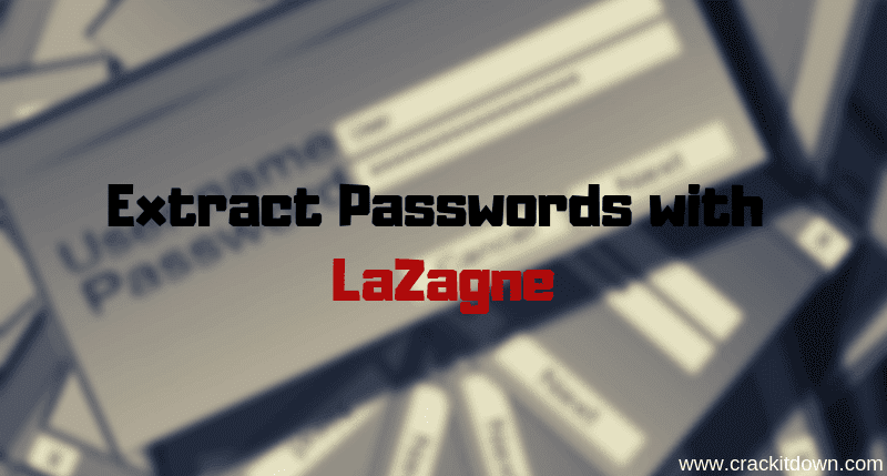 LaZagne- Retrieve All Saved Passwords from Browsers, WiFi