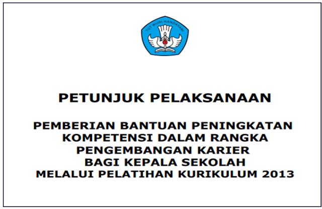 Juknis Bantuan Pengembangan Pelaksanaan Kurikulum 2013 Bagi Kepala Sekolah