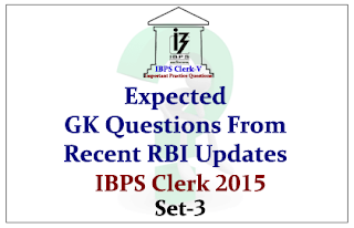 Race IBPS Clerk 2015- Expected GK Questions from Recent RBI Updates- Set-3