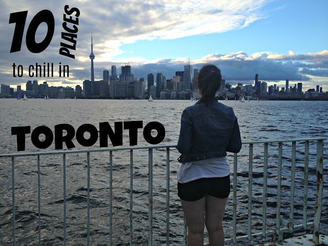 {Erin Out and About} Top 10 Places to Chill in Toronto