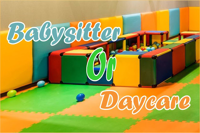 Kelebihan kekurangan Daycare dan Babysitter