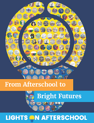 From Afterschool to Bright Futures - Lights On Afterschool