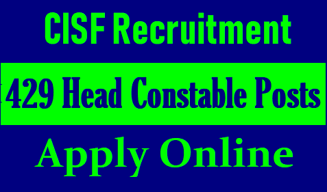 CISF Recruitment 2019 for 429 Head Constable Posts-Apply Online CISF recruitment 2019: Fresh job vacancies announced for Head Constable posts at cisf.gov.in, check details | CISF recruitment 2019: Apply online for 429 Head Constable posts | CISF Recruitment 2019 for 429 Head Constable Posts | cisf-head-constable-posts-recruitment-notification-apply-online-cisfrectt.in CISF recruitment 2019: /2019/01/cisf-head-constable-posts-recruitment-notification-apply-online-cisfrectt.in.html