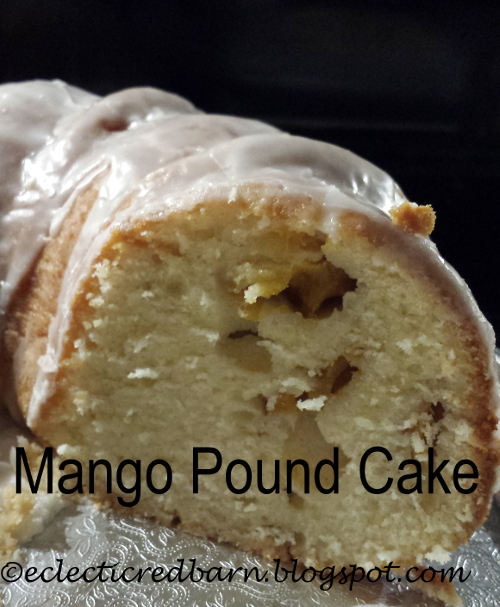Eclectic Red Barn: Mango Pound Cake