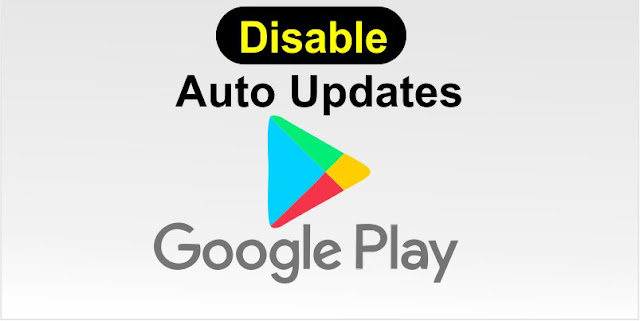 Disable Auto updates Google Play Android