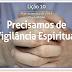Lição 10 Precisamos de Vigilância Espiritual (Subsídio)