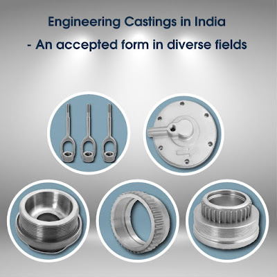 Engineering Castings In India- An Accepted Form In Diverse Fields