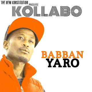 Hot New Music: Kollabo - Babban Yaro (Mixed by Dj Cinch)