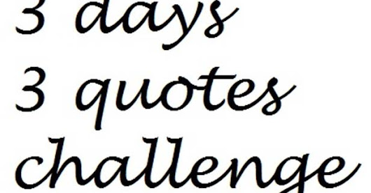 3 Days Quote Challenge - day one