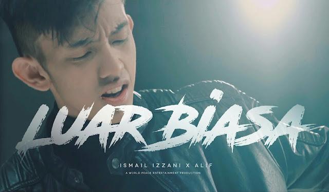 Lirik Lagu Luar Biasa Ismail Izzani ft. Alif