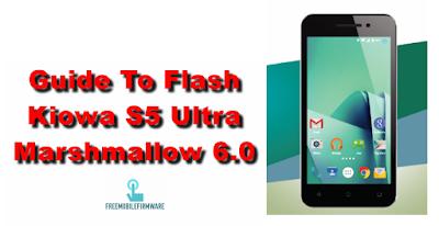 Guide To Flash Kiowa S5 Ultra Marshmallow 6.0 Tested Firmware Via SP Flashtool