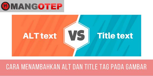 Cara Menambahkan ALT dan Title Tag Pada Gambar