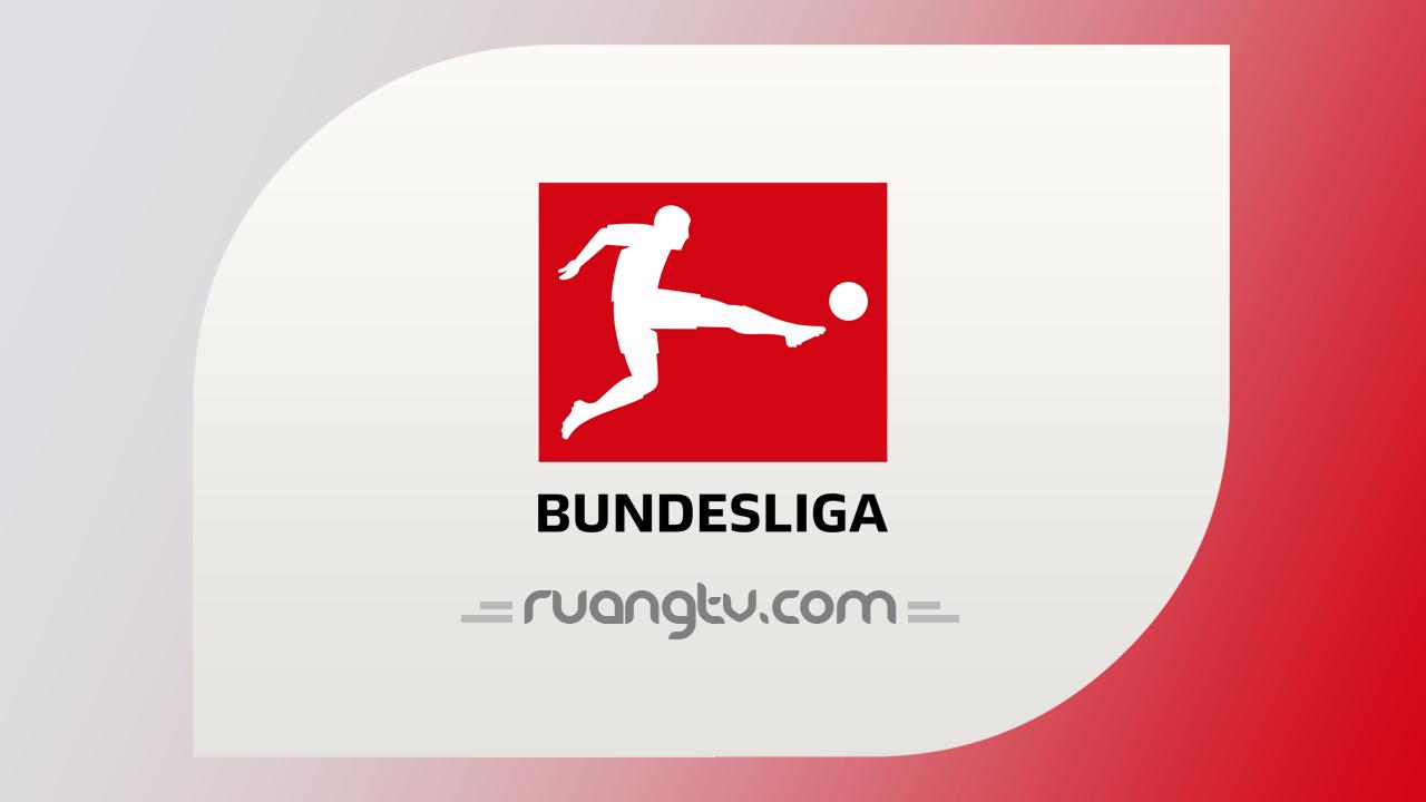 Nonton Live Streaming Bundesliga Liga Jerman | Jadwal TV Online Bola Malam Ini