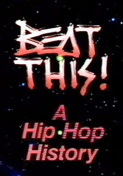 Beat This: A Hip-Hop History (1984) - Documental