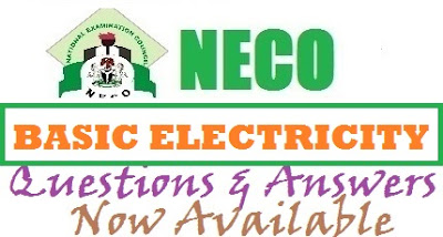 NECO Basic Electricity Questions & Answers 2017 Expo | Practical - Objectives/Theory Runz