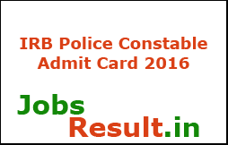 IRB Police Constable Admit Card 2016