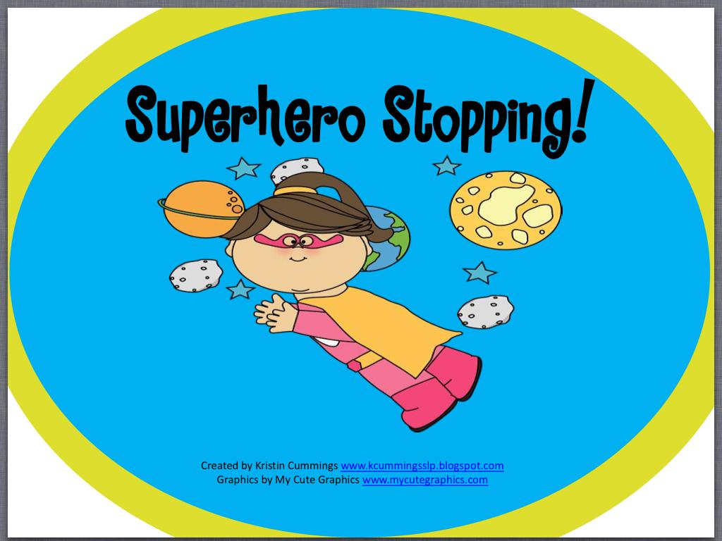 Superhero Stopping