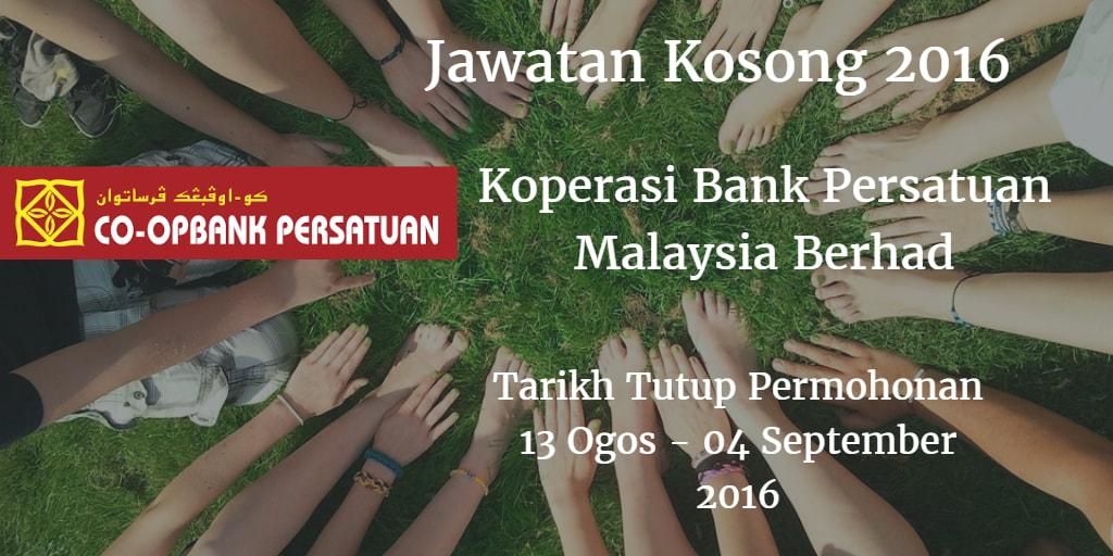 Jawatan Kosong Koperasi Bank Persatuan Malaysia Berhad 13 Ogos - 04 September 2016