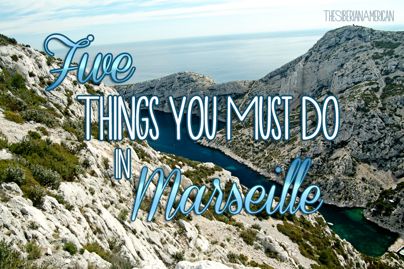 the siberian american five things you must do in marseille france