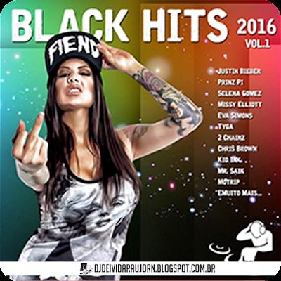 Black Hits Vol 1 2016 Dj Deivid Ara 250 Jo Fazendo Uma