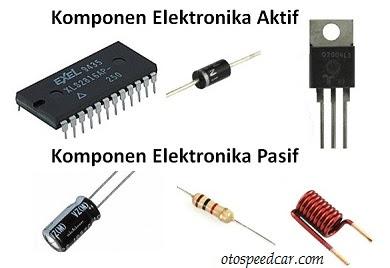 perbedaan komponen elektronik pasif dan aktif